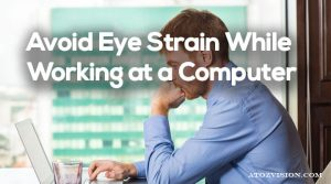 6 Ways to Avoid Eye Strain While Working at a Computer and Keep Your Eyes Healthy