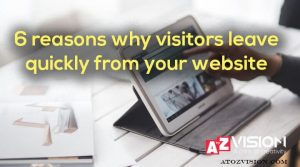 6 reasons why visitors leave quickly from your website