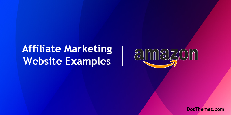 Amazon affiliate marketing website examples